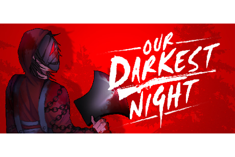 Our Darkest Night on Steam