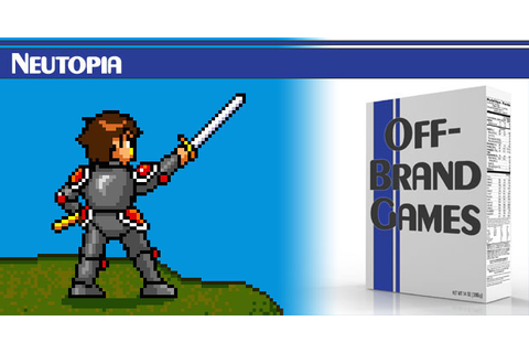 Off-Brand Games: Neutopia