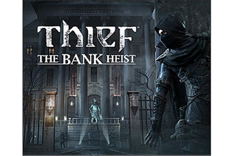 Thief: Bank Heist DLC [Online Game Code] - Newegg.com