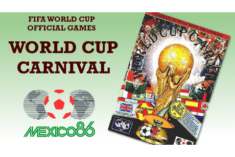 World Cup Carnival - MEXICO 86 - YouTube