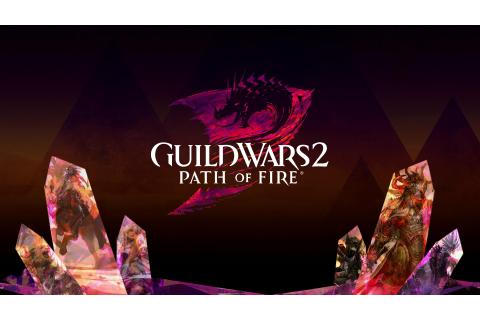 Guild Wars 2: Path of Fire Review - The Best of Guild Wars ...