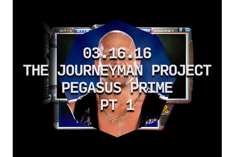 03.16.16 / The Journeyman Project: Pegasus Prime Part 1 ...