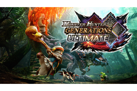 Monster Hunter Generations Ultimate Review - Traditional ...