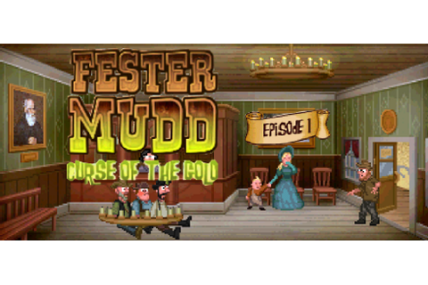 Fester Mudd: Curse of the Gold Episode One - Walkthrough ...
