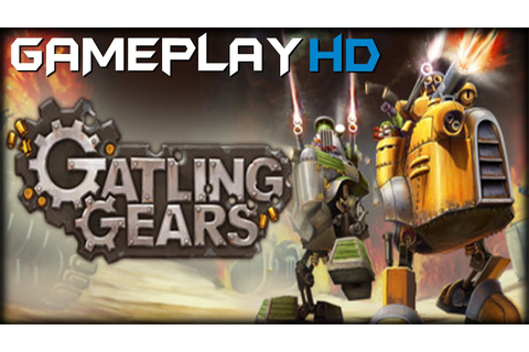 Gatling Gears Gameplay (PC HD) [1080p] - YouTube