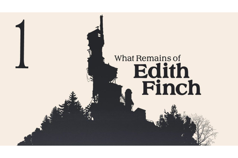 What Remains of Edith Finch | 1 | One Beautiful Game - YouTube