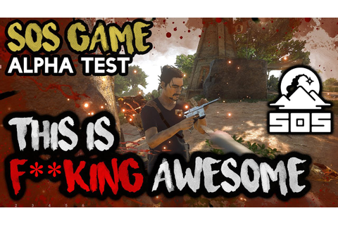 THIS IS F**CKING AWESOME - SOS The Game [NEW ALPHA ...