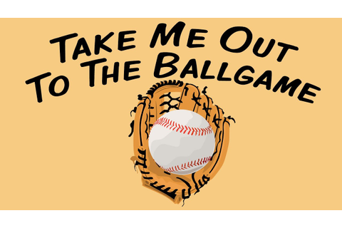Take Me Out To The Ballgame | summer song for children ...
