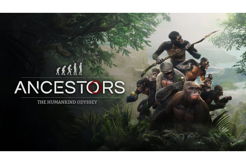 Ancestors: The Humankind Odyssey - Launch Gameplay Trailer ...