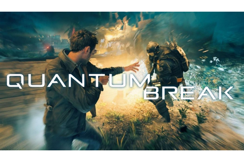 Quantum Break Is The Max Payne For This Generation Of ...