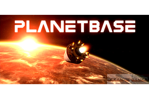 Planetbase PC Game Free Download - Ocean Of Games