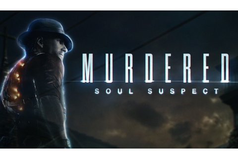 Murdered: Soul Suspect Review | Invision Game Community