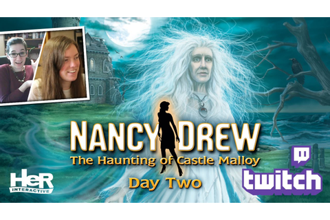 Nancy Drew: The Haunting of Castle Malloy [Day Two: Twitch ...