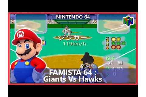 Famista 64 : Giants Vs Hawks (N64) - YouTube