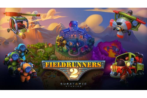 Fieldrunners 2 Free Game Download - Free PC Games Den