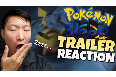 POKÉMON SLEEP TRAILER REACTION!! You play this game in ...