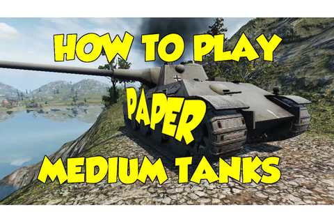 World of Tanks | How To Play Paper Medium Tanks Game Play ...
