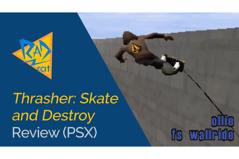 Thrasher: Skate and Destroy Review (PSX) - YouTube