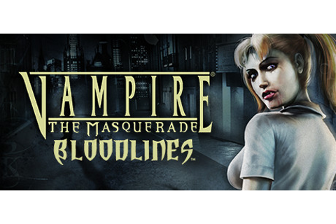 Save 25% on Vampire: The Masquerade - Bloodlines on Steam