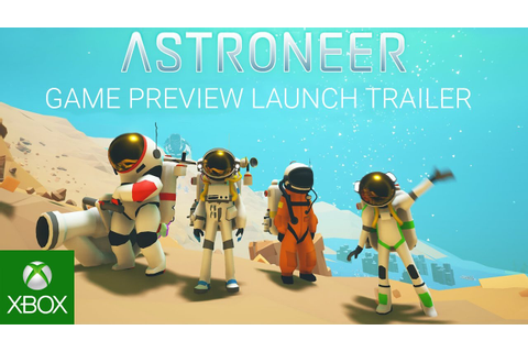 Astroneer - Game Preview Launch Trailer - YouTube