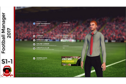 Football Manager 2017 | Career Mode | Season 1-1 - YouTube
