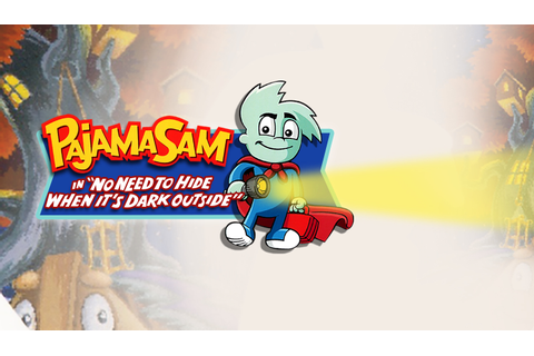 Pajama Sam: No Need To Hide When It's Dark Outside [Download]