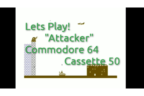 Attacker (Commodore 64 Cassette 50 Game 8) - YouTube
