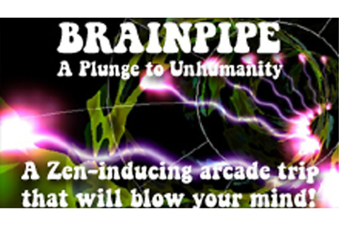Brainpipe: A Plunge to Unhumanity (disabled ...