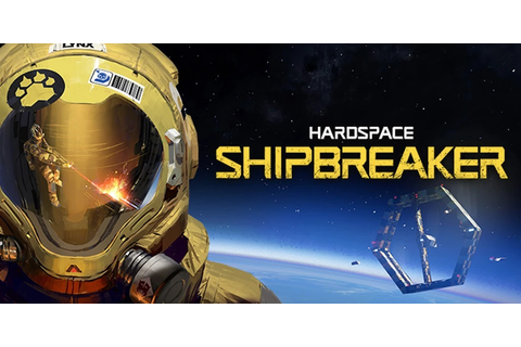 Hardspace: Shipbreaker Release Date - Everything We Know ...