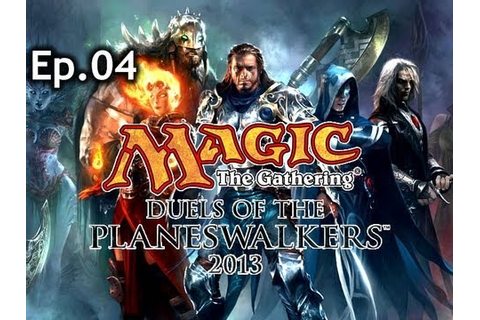 Magic The Gathering - Duels of the Planeswalkers 2013 - Ep ...