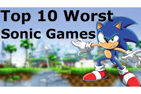 Top 10 Worst Sonic Games Of All Time - YouTube