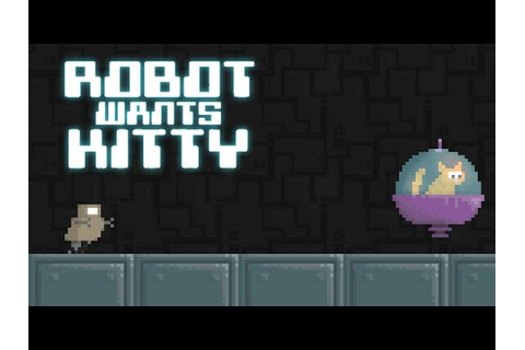 Let's Play Robot Wants Kitty - YouTube