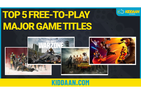 Top 5 FREE-TO-PLAY major game titles! - Kiddaan