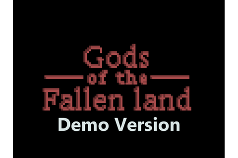 Gods of the Fallen Land - Demo file - Indie DB