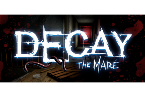 Decay: The Mare on Steam