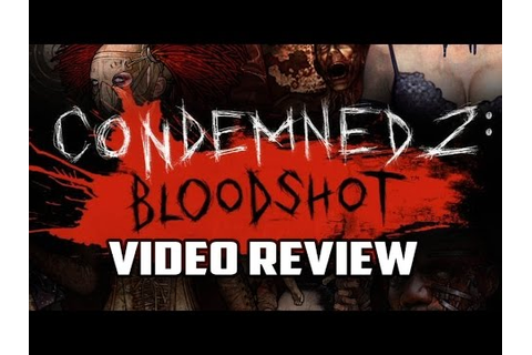 Condemned 2: Bloodshot Playstation 3 Game Review - YouTube
