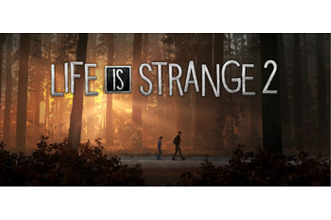 Life Is Strange 2 (Video Game) - TV Tropes