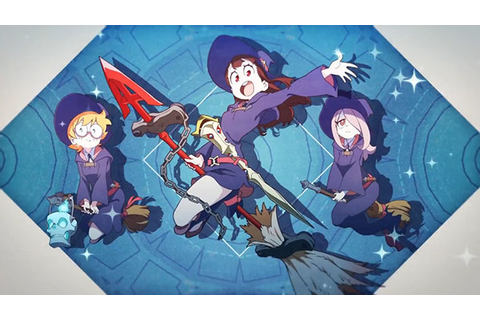 Little Witch Academia: Chamber of Time opening movie - Gematsu