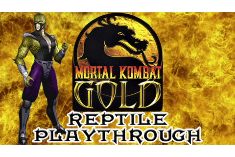 Mortal Kombat Gold Reptile Playthrough (Difficulty ...