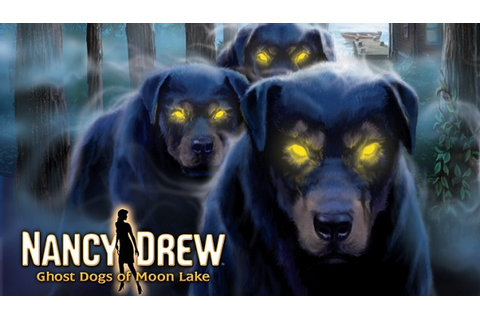 Buy Nancy Drew: Ghost Dogs of Moon Lake key | DLCompare.com