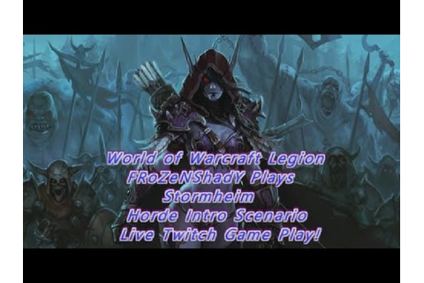 World of Warcraft Legion Stormheim Horde Intro Scenario ...