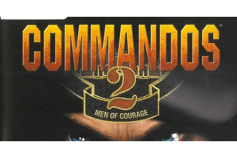 Commandos 2 Men Of Courage download full version pc game ...