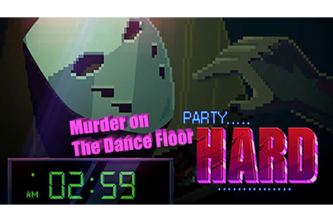 Party Hard Game - Let's Play Party Hard Part 1 - Party ...