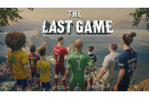 The Last Game: Nike Football ft. Ronaldo, Neymar, Rooney ...