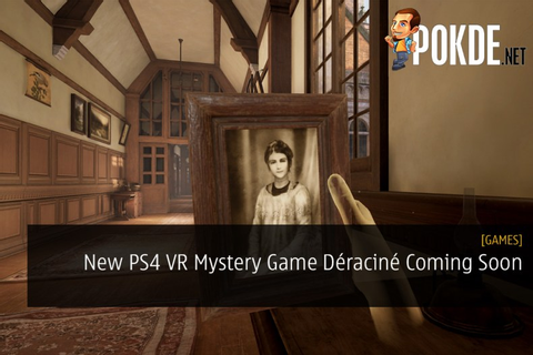 New PS4 VR Mystery Game Déraciné Coming Soon – Pokde