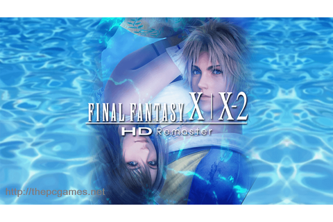 Final Fantasy X/X-2 HD Remaster PC Game Full Version Free ...