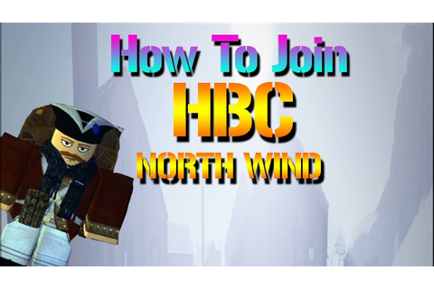NORTH WIND How To Join HBC -Roblox - YouTube