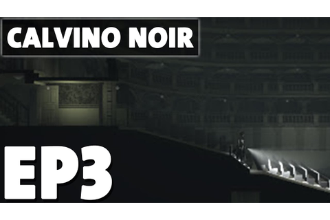 Calvino Noir - Act 1 Chapter 3 - Film Noir Stealth ...