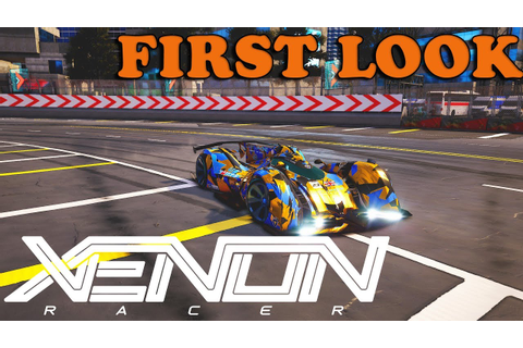 Xenon Racer | First Look | PC Gameplay - YouTube