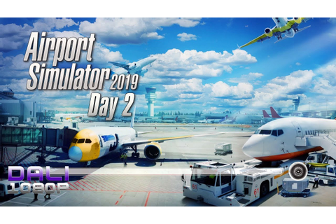 Airport Simulator 2019 'Day 2' More new vehicles - YouTube